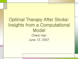 Optimal Therapy After Stroke:  Insights from a Computational Model