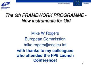 The 6th FRAMEWORK PROGRAMME - New instruments for Old