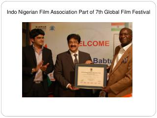 Indo Nigerian Film Association Part of 7th Global Film Festi
