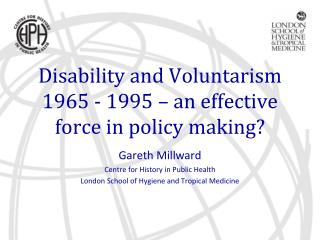 Disability and Voluntarism 1965 - 1995 – an effective force in policy making?