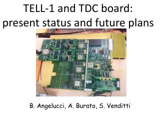 TELL-1 and TDC  board :  present  status and future  plans