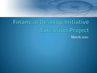 Financial Desktop Initiative Extension Project