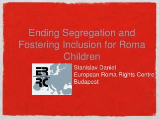 Ending Segregation and Fostering Inclusion for Roma Children