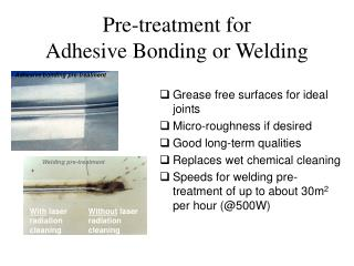 Pre-treatment for Adhesive Bonding or Welding