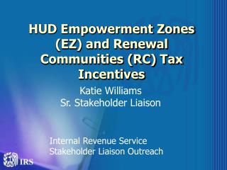 HUD Empowerment Zones EZ and Renewal Communities RC Tax Incentives