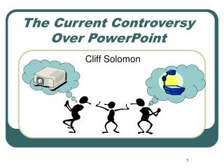 The Current Controversy Over PowerPoint