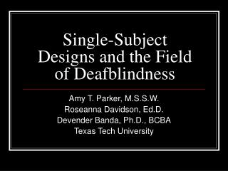Single-Subject Designs and the Field of Deafblindness