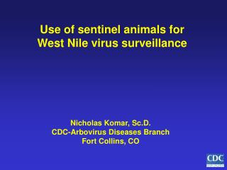 Use of sentinel animals for West Nile virus surveillance