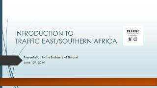 INTRODUCTION TO  TRAFFIC EAST/SOUTHERN AFRICA