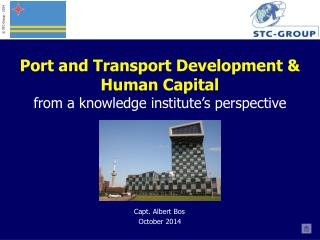 Port and Transport Development  & Human Capital from a  knowledge institute's  perspective