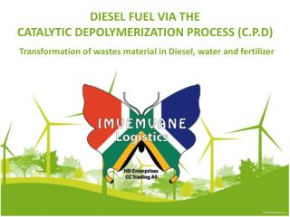 DIESEL FUEL VIA THE  CATALYTIC DEPOLYMERIZATION PROCESS (C.P.D) Transformation of wastes material in Diesel, water and f
