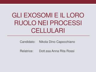 Gli exosomi e il loro ruolo nei processI Cellulari