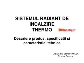 SISTEMUL RADIANT DE INCALZIRE  THERMO