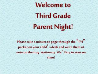Welcome to  Third Grade  Parent Night !