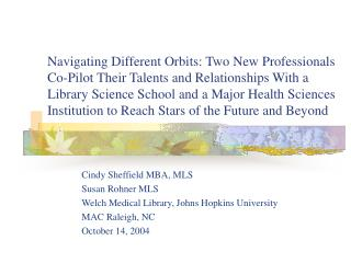 Cindy Sheffield MBA, MLS  Susan Rohner MLS Welch Medical Library, Johns Hopkins University