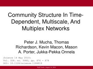 Community Structure In Time-Dependent, Multiscale, And Multiplex Networks