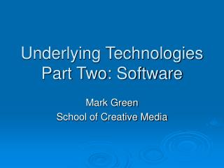 Underlying Technologies Part Two: Software