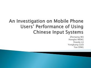 An Investigation on Mobile Phone Users' Performance of Using Chinese Input Systems