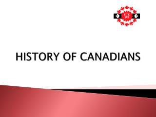 HISTORY OF CANADIANS