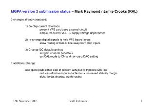 MGPA version 2 submission status  – Mark Raymond / Jamie Crooks (RAL) 3 changes already proposed: