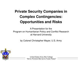 Private Security Companies in Complex Contingencies: Opportunities and Risks
