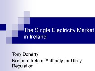 The Single Electricity Market in Ireland