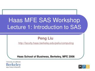 Haas MFE SAS Workshop Lecture 1: Introduction to SAS