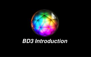BD3 Introduction