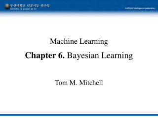 Machine Learning Chapter 6.  Bayesian Learning
