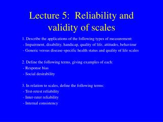 Lecture 5:  Reliability and validity of scales