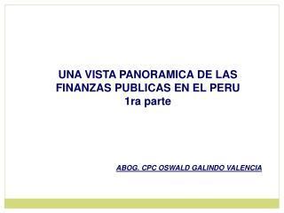 UNA VISTA PANORAMICA DE LAS FINANZAS PUBLICAS EN EL PERU 1ra parte
