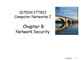 1DT014/1TT821 Computer Networks I  Chapter 8 Network Security