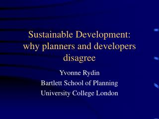 Sustainable Development: why planners and developers disagree