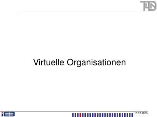 Virtuelle Organisationen