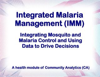 Integrated Malaria Management (IMM)