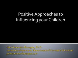 Positive Approaches to Influencing your Children