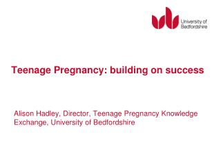 Teenage Pregnancy: building on success