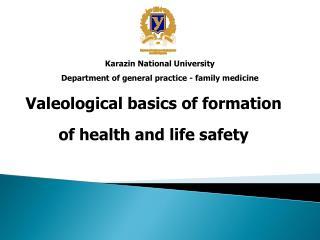 Valeological basics of formation of health and life safety