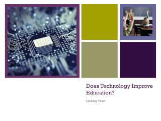 Does Technology Improve Education?