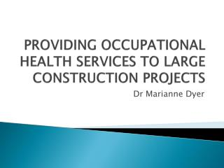 PROVIDING OCCUPATIONAL HEALTH SERVICES TO LARGE CONSTRUCTION PROJECTS