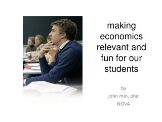 Making economics relevant and fun for our students