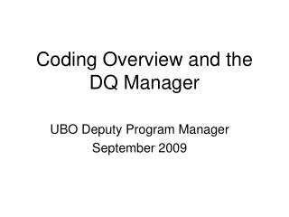 Coding Overview and the DQ Manager