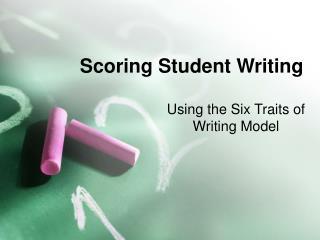 Scoring Student Writing