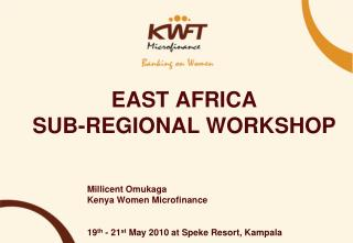 EAST AFRICA  SUB-REGIONAL WORKSHOP