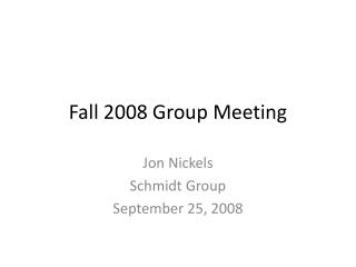 Fall 2008 Group Meeting