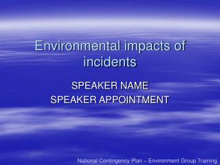Environmental impacts of incidents