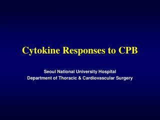 Cytokine Responses to CPB