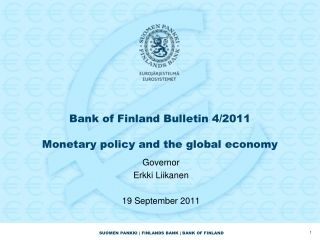 Bank of Finland Bulletin 4/2011 Monetary policy and the global economy