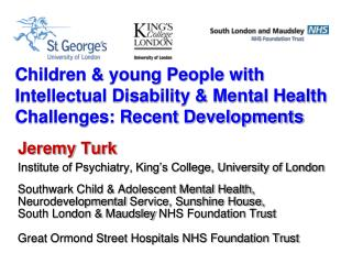 Jeremy Turk Institute of Psychiatry, King's College, University of London