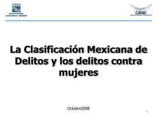 La Clasificación Mexicana de Delitos y los delitos contra mujeres